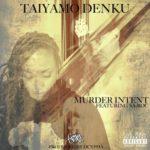 Taiyamo Denku Ft Sa-Roc – Murder Intent | @TaiyamoDenku |
