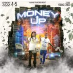 Sess 4-5 Ft Dyor Young Chris – Money Up | @SESS45 |