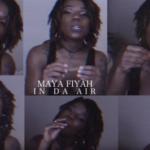 Maya Fiyah – In Da Air | @MayaFiyah