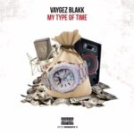 Vaygez Blakk – My Type of Time