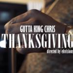 Gutta King Chris – Thanksgiving | @guttakingchris