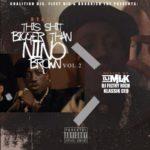 [Mixtape] Ryan B – This Shit Bigger Than Nino Brown 2 | @its_beezybaby