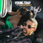 [New Video] Young Trap (feat. Boneyafterparty) – My Ex @youngtrapmuzic