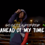 Go Getta Boy Rob- Ahead Of My Time | @GGB_ROB_