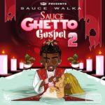 Sauce Walka – Ghetto Gospel 2 | @sauce_walka102