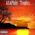 A$APhily – Tropics @asaphily02