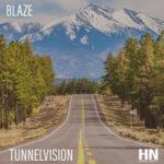New Music: Blaze – Tunnelvision   @blazetr_ent