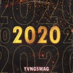 "[NEW MUSIC] YVNG SWAG- ""2020""