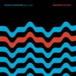New Music: Factor Chandelier – Better Way Featuring Ceschi   @factormusic