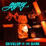 Develop in the Dark EP by @GypsyisMagic