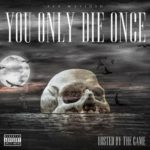 Ace Mafioso – You Only Die Once Hosted by The Game